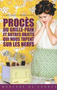 proces du grille pain et autres objets qui nous tapent sur les nerfs