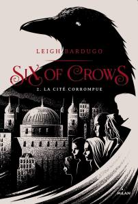 six-of-crows,-tome-2---la-cite-corrompue-912730
