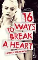16 ways to break a heart